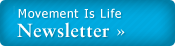 Movement is Life Newsletter