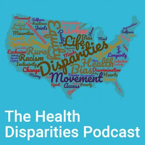 The Health Disparities Podcast, From Movement is Life